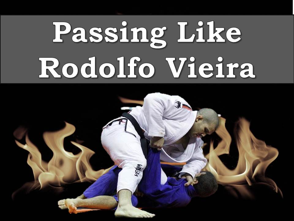 Pass The Guard Like Rodoldo Vieira
