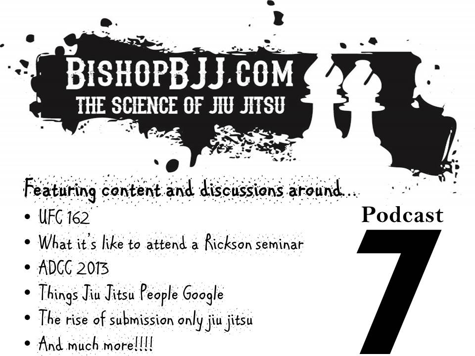 Podcast #7: UFC 162, Rickson Seminars, ADCC, and more…