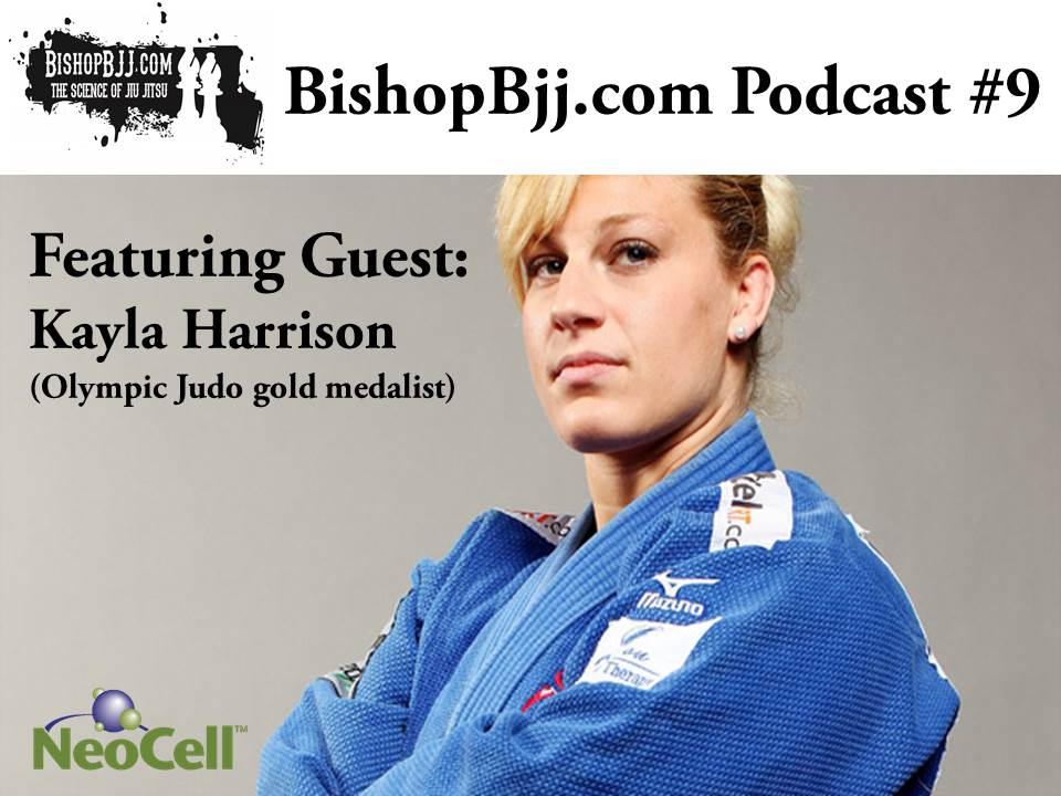 Podcast #9: Kayla Harrison (Olympic Judo Gold Medalist)